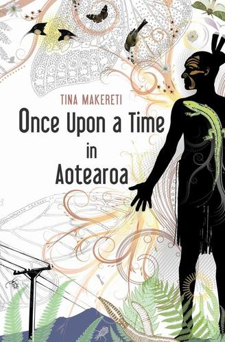 Tina Makereti, Once upon a time in Aotearoa - Review