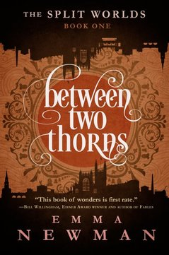 Between Two Thorns, Emma Newman - Review