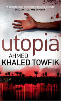 Ahmed Khaled Towfik, Utopia - review